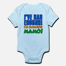 Had Enough Calling Mamo Body Suit