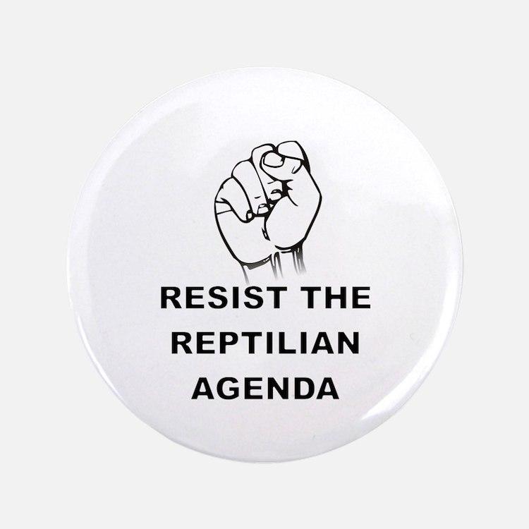 Resist The Reptilian Agenda Button