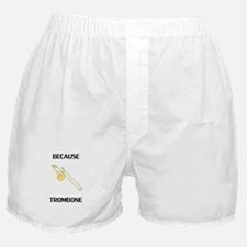 Because Trombone Boxer Shorts