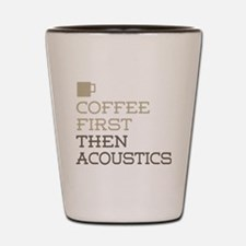 Coffee Then Acoustics Shot Glass