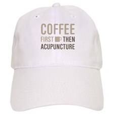 Coffee Then Acupuncture Baseball Cap