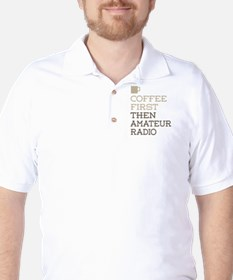 Coffee Then Amateur Radio T-Shirt