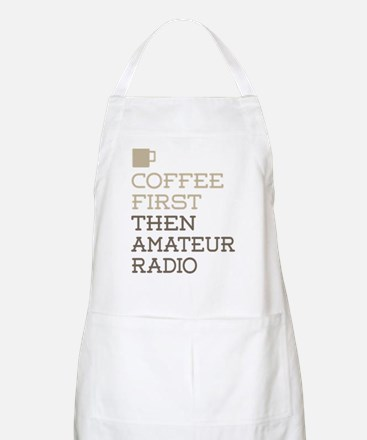 Coffee Then Amateur Radio Apron