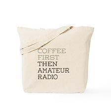 Coffee Then Amateur Radio Tote Bag