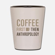 Coffee Then Anthropology Shot Glass