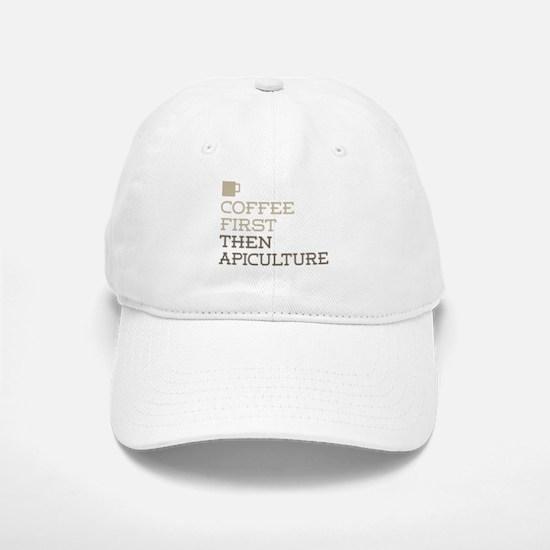 Coffee Then Apiculture Baseball Baseball Cap