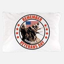 Remember Veterans Day, November 11 Pillow Case