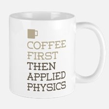 Coffee Then Applied Physics Mugs