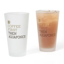 Coffee Then Aquaponics Drinking Glass