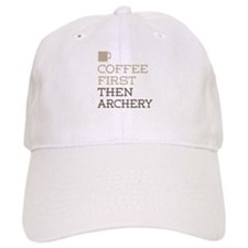 Coffee Then Archery Baseball Baseball Cap