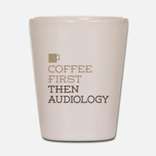 Coffee Then Audiology Shot Glass
