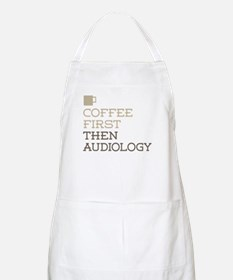 Coffee Then Audiology Apron