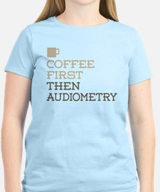 Coffee Then Audiometry T-Shirt