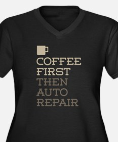 Coffee Then Auto Repair Plus Size T-Shirt