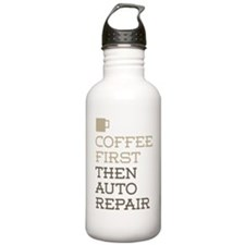 Coffee Then Auto Repai Water Bottle