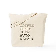 Coffee Then Auto Repair Tote Bag
