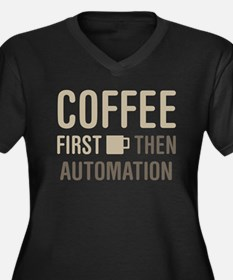 Coffee Then Automation Plus Size T-Shirt