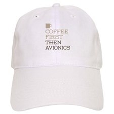 Coffee Then Avionics Baseball Cap
