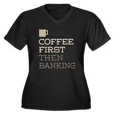 Coffee Then Banking Plus Size T-Shirt