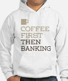 Coffee Then Banking Hoodie