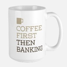 Coffee Then Banking Mugs