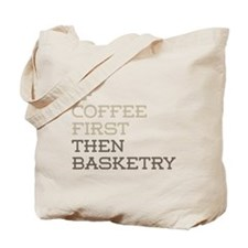 Coffee Then Basketry Tote Bag