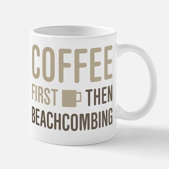 Coffee Then Beachcombing Mug