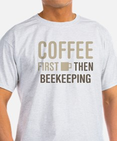 Coffee Then Beekeeping T-Shirt