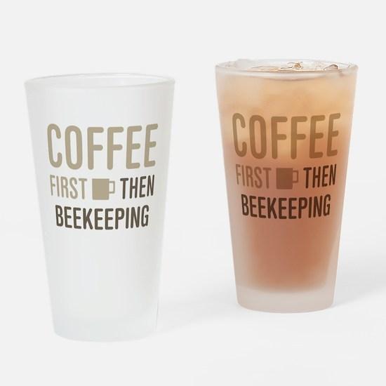 Coffee Then Beekeeping Drinking Glass