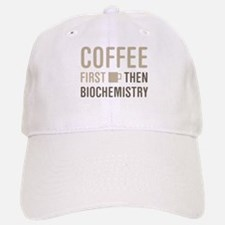 Coffee Then Biochemistry Baseball Baseball Cap