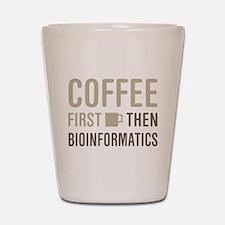 Coffee Then Bioinformatics Shot Glass
