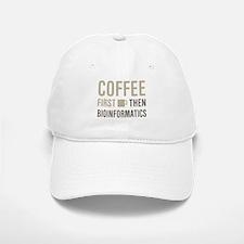 Coffee Then Bioinformatics Baseball Baseball Cap