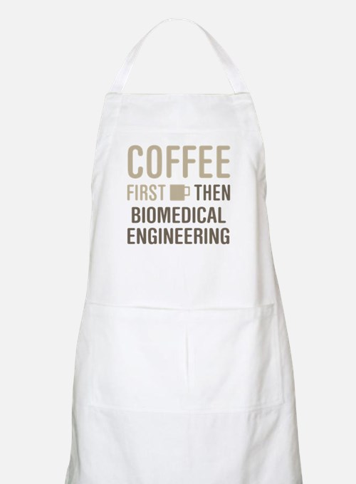 Coffee Then Biomedical Engineering Apron