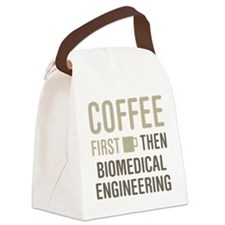 Coffee Then Biomedical Engineerin Canvas Lunch Bag