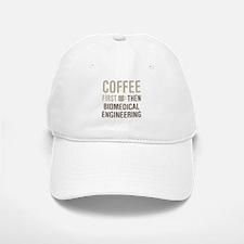 Coffee Then Biomedical Engineering Baseball Baseball Cap