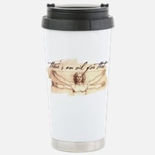 Theres an Oil for T... Travel Mug