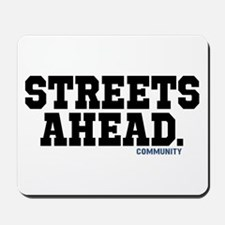Streets Ahead Community Tv Show Quote Mousepad