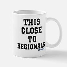 This Close To Regionals Community Tv Show Mugs