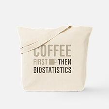 Coffee Then Biostatistics Tote Bag