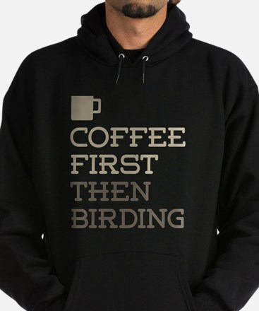 Coffee Then Birding Hoodie (dark)