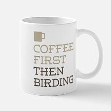 Coffee Then Birding Mugs