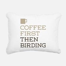 Coffee Then Birding Rectangular Canvas Pillow