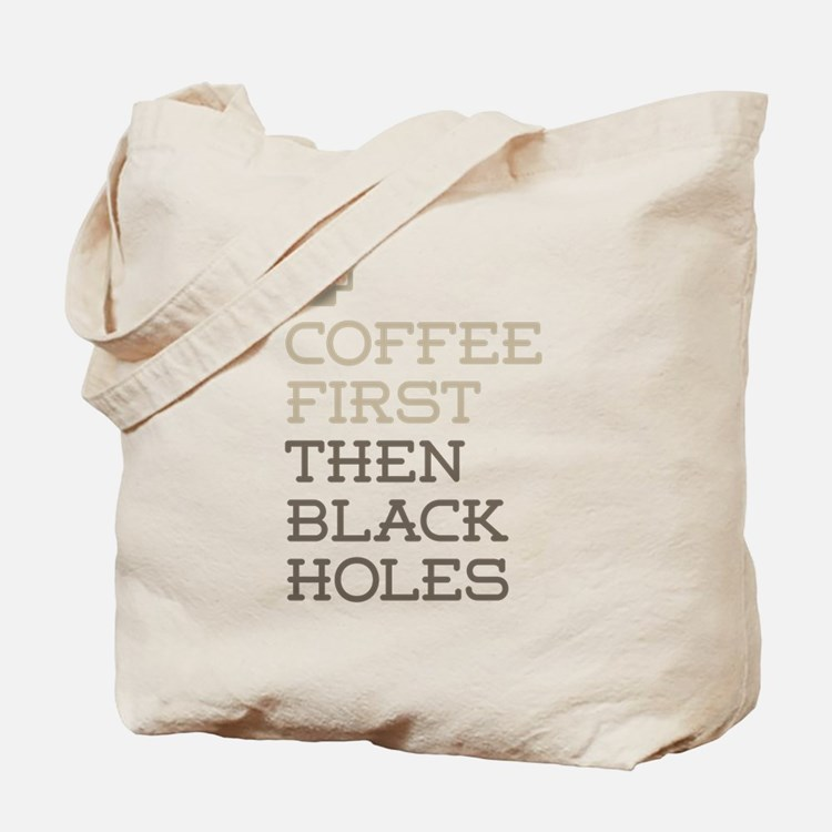 Coffee Then Black Holes Tote Bag