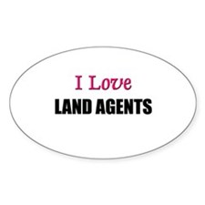 I Love LAND AGENTS Oval Decal