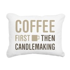Coffee Then Candlemaking Rectangular Canvas Pillow