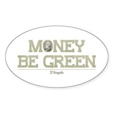 The Wire Money Be Green Decal