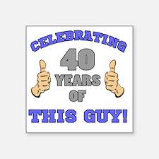 "Celebrating 40th Birthday F Square Sticker 3"" x 3"""