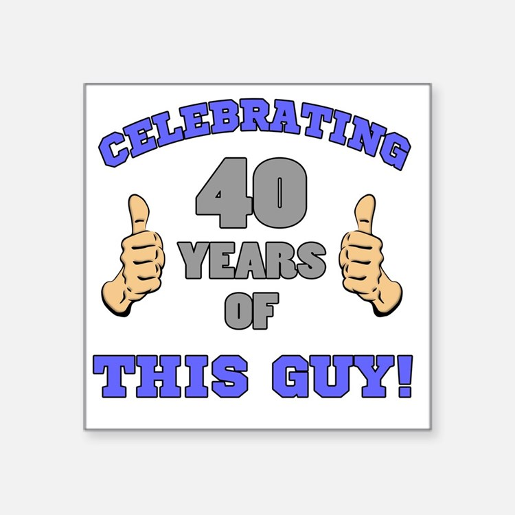 "Celebrating 40th Birthday F Square Sticker 3"" x 3"""