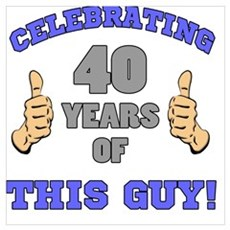 Celebrating 40th Birthday For Men Poster
