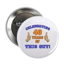 "Celebrating 40th Birthday For Men 2.25"" Button"